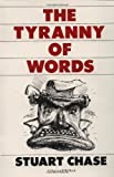 Tyranny Of Words (0156923947) by Stuart Chase