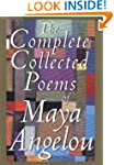 The Complete Collected Poems of Maya...