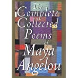 The Complete Collected Poems of Maya Angelou ~ Maya Angelou