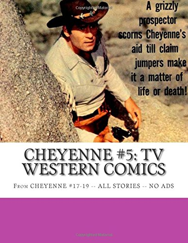 Cheyenne #5: TV Western Comics: From Cheyenne #17-19 --- All Stories --- No Ads