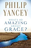 Image of What's So Amazing About Grace?