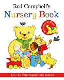 Rod Campbell Rod Campbell's Nursery Book: Lift-the-Flap Rhymes and Games
