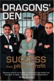 Dragon's Den: Success From Pitch To Profit