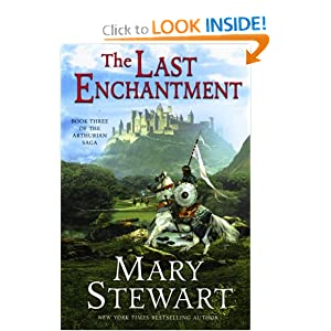 The Last Enchantment (The Arthurian Saga, Book 3) by Mary Stewart