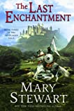 The Last Enchantment (0060548274) by Stewart, Mary