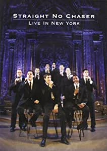 Straight No Chaser: Live in New York