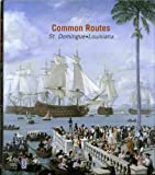 Common Routes: St. Domingue Louisiana