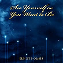 See Yourself as You Want to Be Audiobook by Ernest Holmes Narrated by Jim Wentland