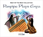 Panpipe Plays Enya: Best of the Best...