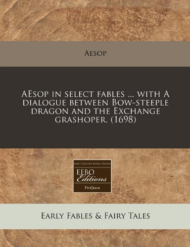 aesop-in-select-fables-with-a-dialogue-between-bow-steeple-dragon-and-the-exchange-grashoper-1698