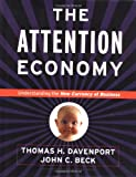 img - for The Attention Economy : Understanding the New Currency of Business book / textbook / text book