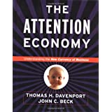 The Attention Economy : Understanding the New Currency of Business ~ Thomas H. Davenport
