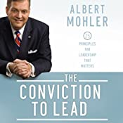 The Conviction to Lead: 25 Principles for Leadership that Matters | [Albert Mohler]