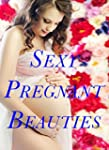 Sexy Pregnant Beauties (English Edition)