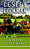 Murder at the Manor (The Libby Serjeant Murder Mysteries)