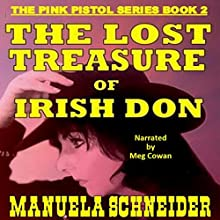 The Lost Treasure of Irish Don: The Pink Pistol Series, Book 2 Audiobook by Manuela Schneider Narrated by Meg Cowan