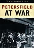 Petersfield at War (075093672X) by Jeffery, David