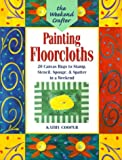 The Weekend Crafter: Painting Floorcloths: 20 Canvas Rugs to Stamp, Stencil, Sponge, and Spatter in a Weekend