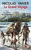 echange, troc Nicolas Vanier - Le grand voyage, Tome 2 : la quête de Mohawks
