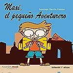 Maxi el pequeño aventurero [Maxi, the Little Adventurer] | Santiago García Clairac