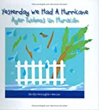 Yesterday We Had a Hurricane / Ayer Tuvimos un Huracon
