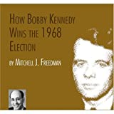 img - for How Bobby Kennedy wins the 1968 election book / textbook / text book