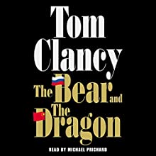 The Bear and the Dragon Audiobook by Tom Clancy Narrated by Michael Prichard
