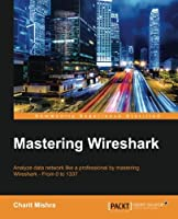 Mastering Wireshark Front Cover