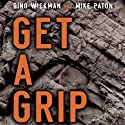 Get a Grip: An Entrepreneurial Fable - Your Journey to Get Real, Get Simple, and Get Results (       UNABRIDGED) by Mike Paton, Gino Wickman Narrated by T. David Rutherford