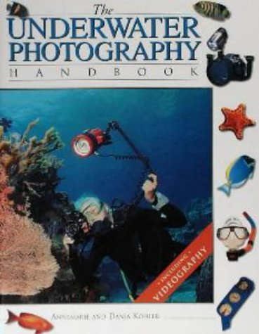 Underwater Photography Handbook (Handbook Series)