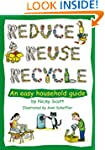 Reduce, Reuse, Recycle!: An Easy Hous...