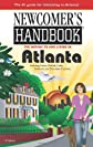 Newcomer's Handbook for Moving to and Living in Atlanta: Including Fulton, DeKalb, Cobb, Gwinnett, and Cherokee Counties