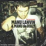 echange, troc manu Lanvin & Manu De Dolly - Tout Ou Presque