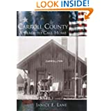 Carroll County: A Place to Call Home (OH) (Making of America)