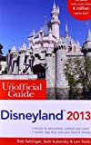 img - for The Unofficial Guide to Disneyland 2013 (Unofficial Guides) 8th (eighth) by Sehlinger, Bob, Kubersky, Seth, Testa, Len (2012) Paperback book / textbook / text book