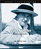 Willa Cather: Author and Critic (Great Life Stories-Writers and Poets) (0531123162) by Ling, Bettina