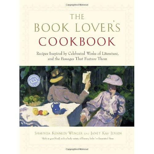 The Book Lover's Cookbook: Recipes Inspired by Celebrated Works of Literature and the Passages That Feature Them
