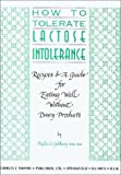 img - for How to Tolerate Lactose Intolerance: Recipes & A Guide for Eating Well Without Dairy Products book / textbook / text book