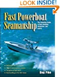 Fast Powerboat Seamanship: The Comple...