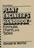 img - for Plant Engineer's Handbook of Formulas, Charts, and Tables book / textbook / text book