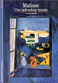 Matisse : Une splendeur inou�e par Xavier Girard
