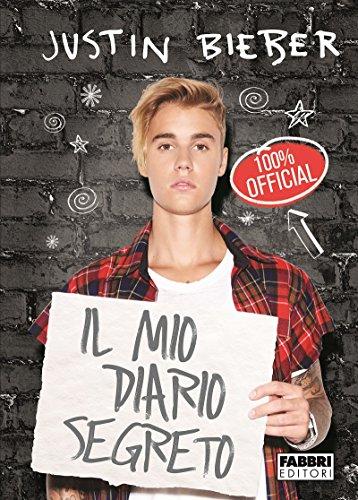 Justin Bieber. Il mio diario segreto. Con poster