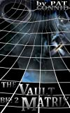 The Vault Matrix: Book 2 (Shoot First Series)