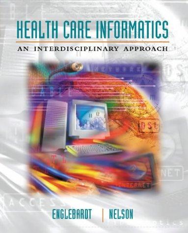 Health Care Informatics: An Informatics Approach