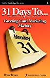 31 Days to Greeting Card Marketing Mastery (0965197581) by Brown, Bruce