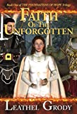 Faith Of The Unforgotten (The Foundations of Hope)