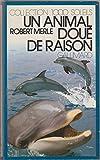Un animal doué de raison (2070500888) by Robert Merle