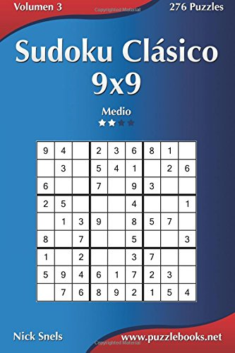 Sudoku Clásico 9x9 - Medio - Volumen 3 - 276 Puzzles: Volume 3