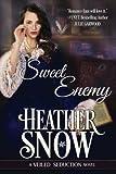 Sweet Enemy (Veiled Seduction Series) (Volume 1)