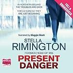 Present Danger | Stella Rimington